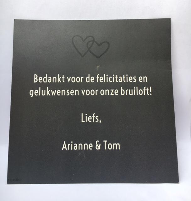 Bedankt voor de felicitaties en gelukwensen voor onze bruiloft! Liefs, Arianne & Tom